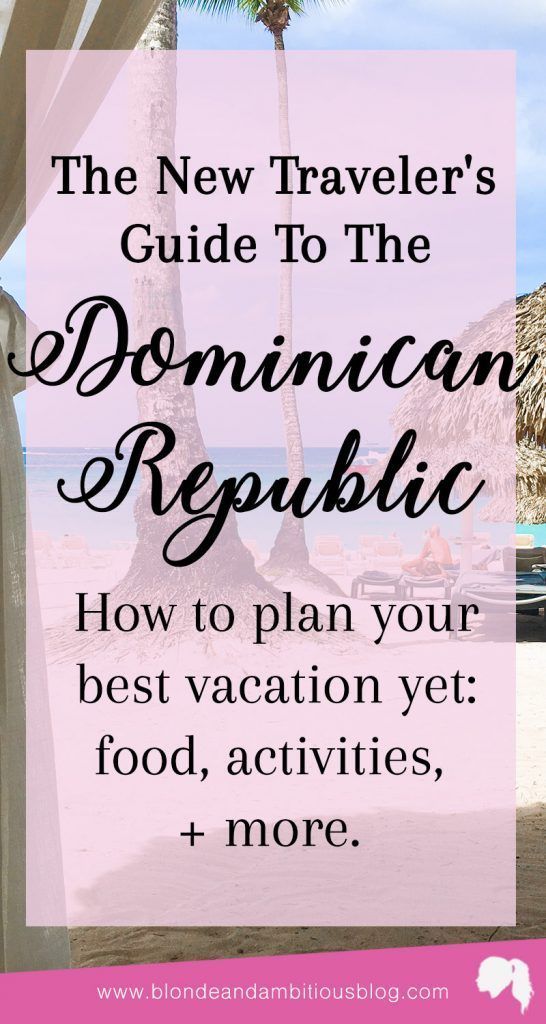 The New Traveler's Guide To The Dominican Republic || travel tips, travel hacks, travel destinations, travel guide, travel guide packing, dominican republic, dominican republic punta cana, dominican republic outfits