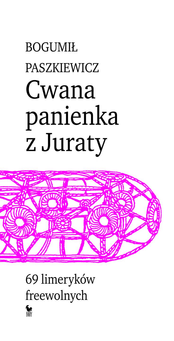 """""""Cwana panienka z Juraty"""" Bogumił Paszkiewicz Cover by Andrzej Barecki Published by Wydawnictwo Iskry 2017"""