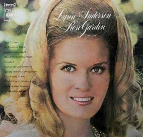 Country Singer Lynn Anderson I Never Promised You A Rose Garden 67 B September 26 1947 D