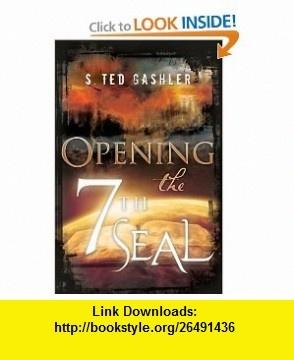 Opening the 7th Seal (9781599552651) S. Ted Gashler, Cedar Fort, Inc. , ISBN-10: 1599552655  , ISBN-13: 978-1599552651 ,  , tutorials , pdf , ebook , torrent , downloads , rapidshare , filesonic , hotfile , megaupload , fileserve