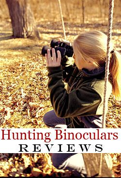 Reviews of several different pairs of inexpensive hunting binoculars