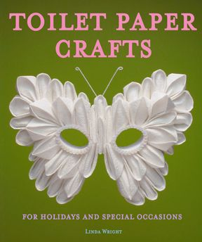 """Toilet Paper Crafts for Holidays and Special Occasions: 60 Papercraft, Sewing, Origami and Kanzashi Projects"" by Linda Wright  ♦ http://amazon.com/dp/0980092329/"
