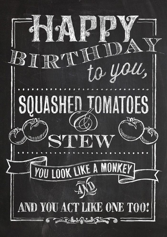 Happy Birthday To You Squashed Tomatoes And Stew Look Like A Monkey Smell One Too Funny Card For Friend Relative