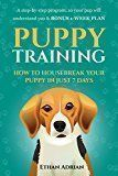 Free Kindle Book -   PUPPY TRAINING 101: HOW TO TRAIN YOUR PUPPY IN JUST 7 DAYS: A step-by-step GUIDE so your pup will understand you & BONUS 1-WEEK  PLAN (puppy training guide, dog training guide, potty train, crate) Check more at http://www.free-kindle-books-4u.com/crafts-hobbies-homefree-puppy-training-101-how-to-train-your-puppy-in-just-7-days-a-step-by-step-guide-so-your-pup-will-understand-you-bonus-1-week-plan-puppy-training-guide/ #hobbytrains #puppytraining
