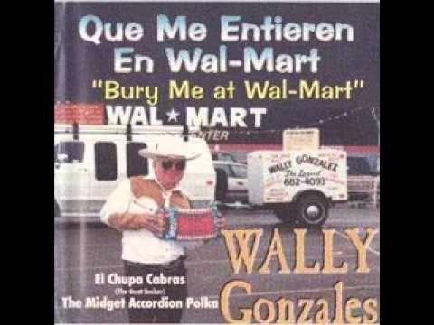 Wally Gonzales: Que Me Entierren En Walmart ( 1997 ) - YouTube