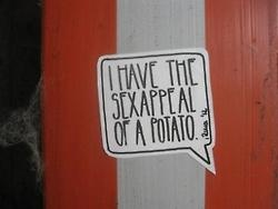i have the sexappeal of a potato: Quotes, Potatoes, Sexapp