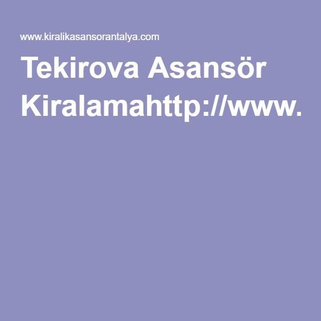 Tekirova Asansör Kiralamahttp://www.kiralikasansorantalya.com