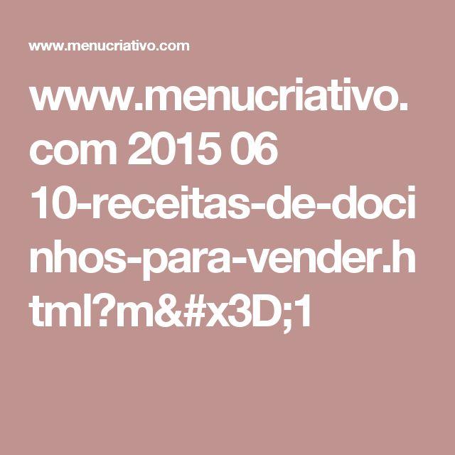 www.menucriativo.com 2015 06 10-receitas-de-docinhos-para-vender.html?m=1