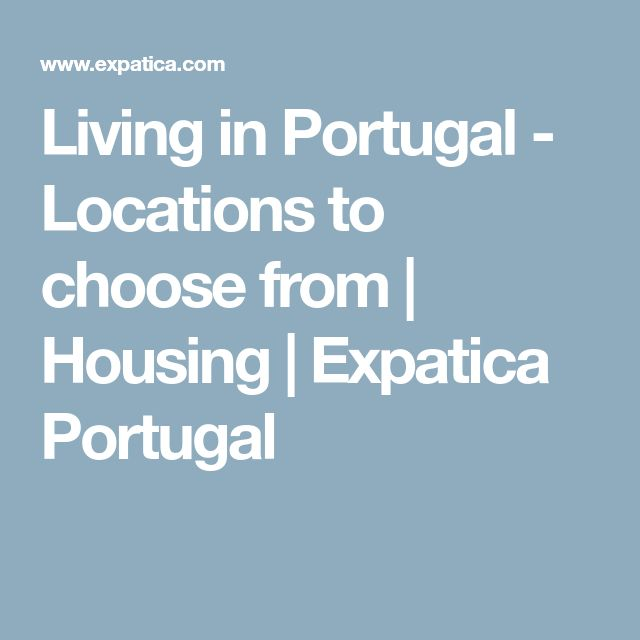 Living in Portugal - Locations to choose from | Housing | Expatica Portugal