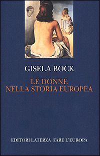 Prezzi e Sconti: Le #donne nella storia europea gisela bock  ad Euro 19.75 in #Libro #Libro