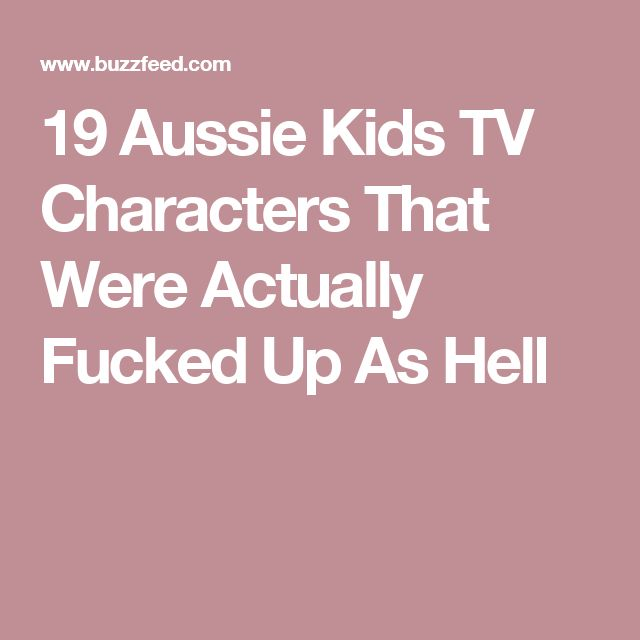 19 Aussie Kids TV Characters That Were Actually Fucked Up As Hell