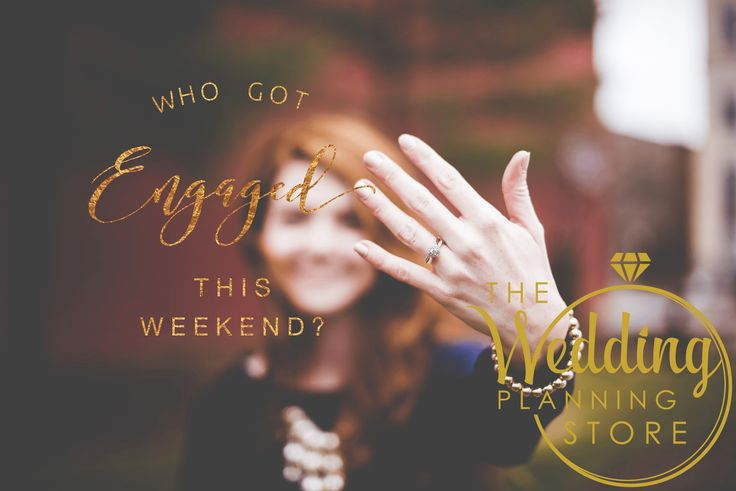 Who Got Engaged This Weekend? -