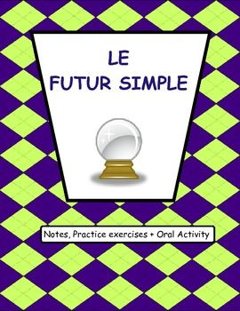 Great resource for teaching the FUTUR SIMPLE. Written practice exercises and a small group oral activity included.