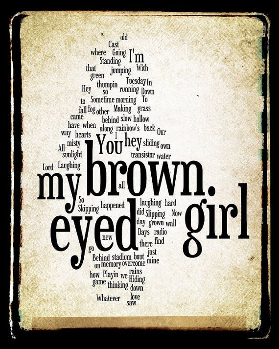 Brown Eyed Girl Lyrics - Van Morrison - Word Art Print...love this song...