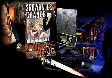 Cherry Adair - New York Times Bestselling Author - Books › Romantic Adventure › Snowball\'s Chance