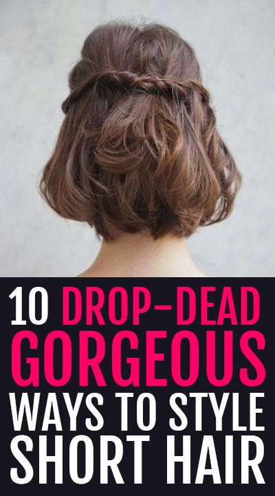 10 Drop-Dead Gorgeous Ways to Style Short Hair