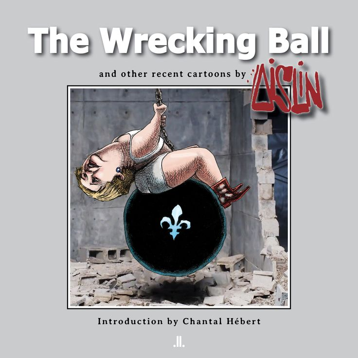 The Wrecking Ball, coming October 3rd from Terry Mosher (AISLIN)