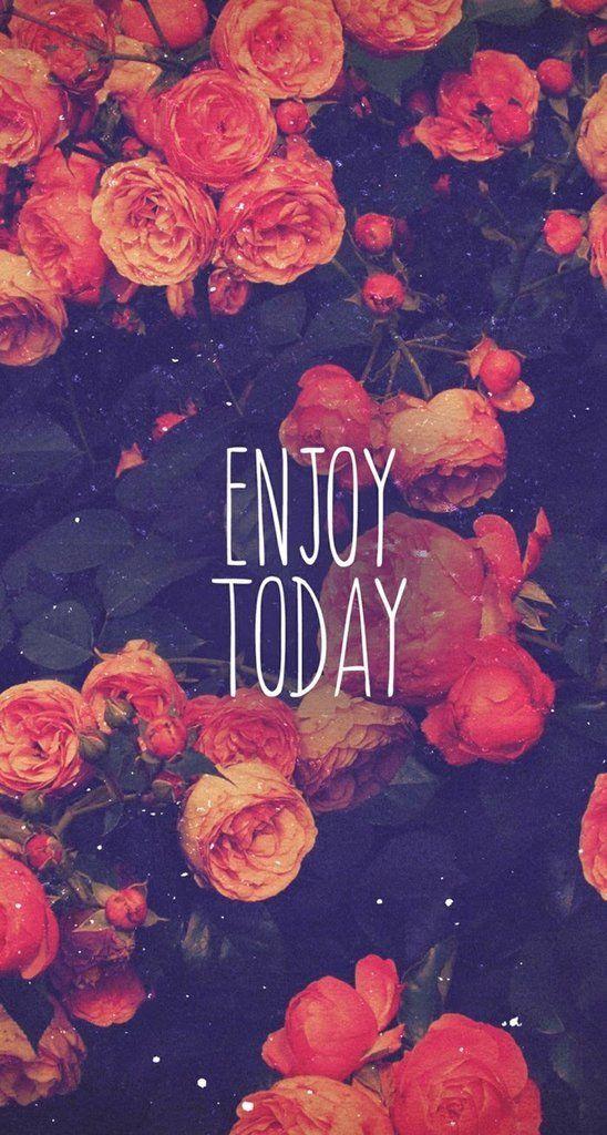 Inspiring Quote iPhone Wallpaper: Enjoy today