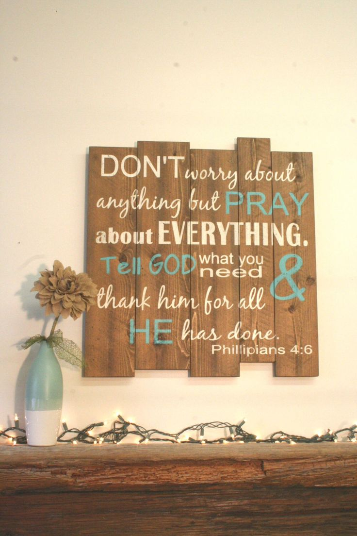 Don't Worry About Anything But Pray About Everything Phillipians 4 Pallet Sign Wood Pallet Sign Inspirational Wall Art Christian Wood Sign by RusticlyInspired on Etsy https://www.etsy.com/listing/234683701/dont-worry-about-anything-but-pray-about