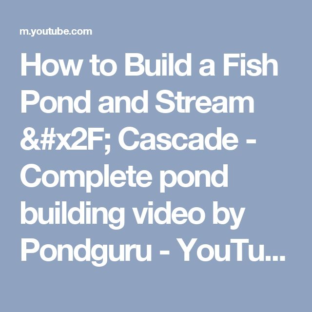 How to Build a Fish Pond and Stream / Cascade - Complete pond building video by Pondguru - YouTube