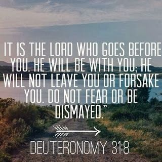 Love this verse! The LORD is for me, and he goes before me. He knows the way that I take! <3