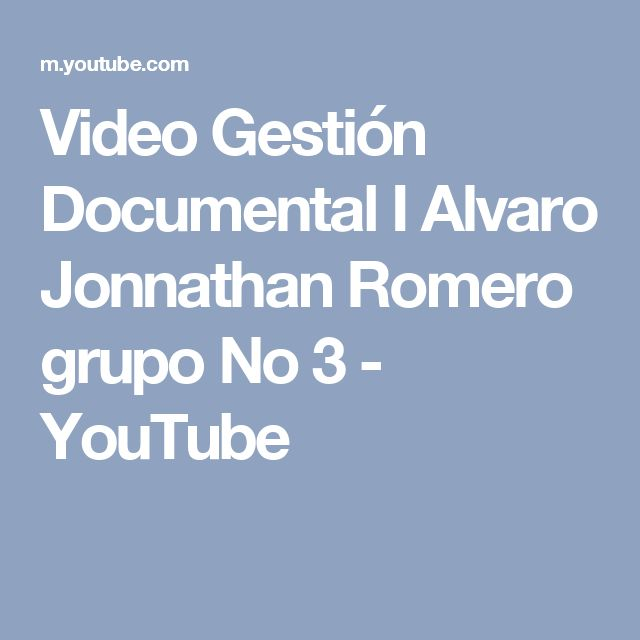 Video Gestión Documental I Alvaro Jonnathan Romero grupo No 3 - YouTube