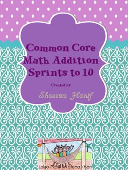 Addition Sprints For Module 1 Common Core Curriculum Grade oneA fun way to have your students do morning or daily sprints. Addition facts  number bonds to 10I hope you find this useful and please follow me on TPT and leave a review.      Thank you for your purchase.