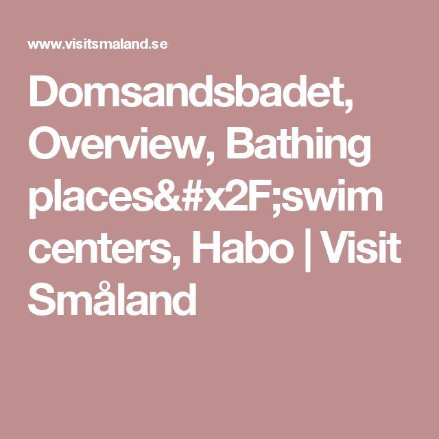 Domsandsbadet, Overview, Bathing places/swim centers, Habo | Visit Småland