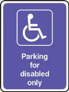 DDA Parking for Disabled Only safety sign