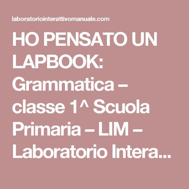 HO PENSATO UN LAPBOOK: Grammatica – classe 1^ Scuola Primaria – LIM – Laboratorio Interattivo Manuale