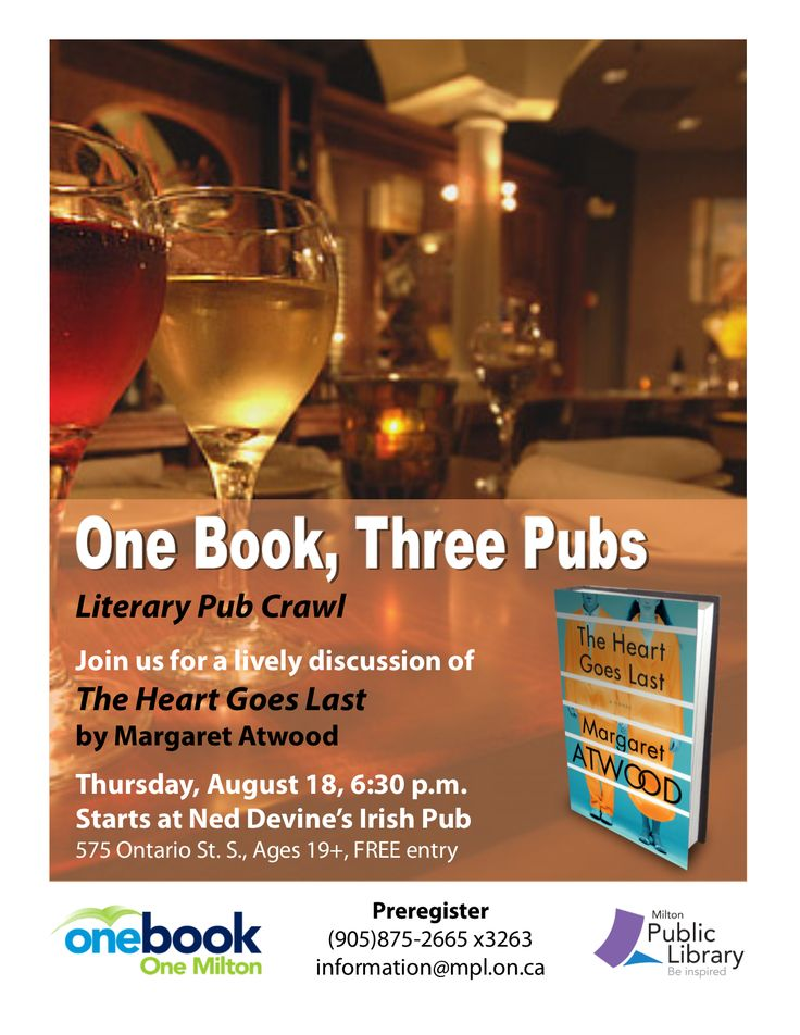 "One Book, Three Pubs. Join us for a Literary Pub Crawl as we tour three pubs and have a lively discussion of ""The Heart Goes Last"" by Margaret Atwood, the 2016 #OneBookOneMilton title. August 18, 2016."