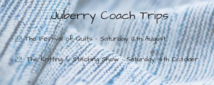 We have two fantastic coach trips lined up - will you be joining us at The Festival of Quilts on 12th August or The Knitting & Stitching Shows on 14th October, or perhaps both?