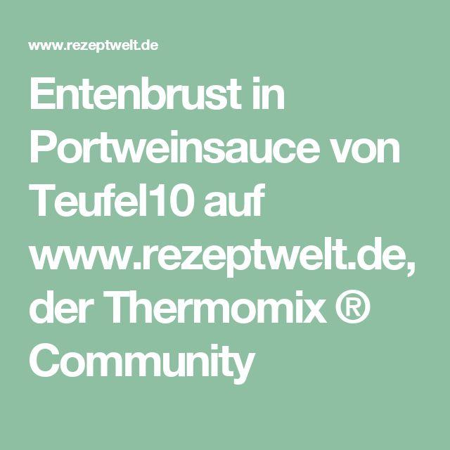 Entenbrust in Portweinsauce von Teufel10 auf www.rezeptwelt.de, der Thermomix ® Community