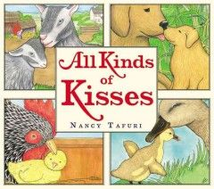 All Kinds of Kisses by Nancy Tafuri