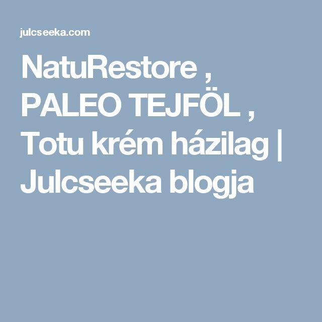 NatuRestore , PALEO TEJFÖL ,  Totu krém házilag | Julcseeka blogja
