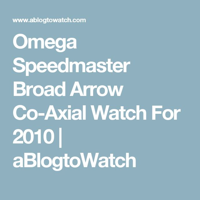 Omega Speedmaster Broad Arrow Co-Axial Watch For 2010 | aBlogtoWatch