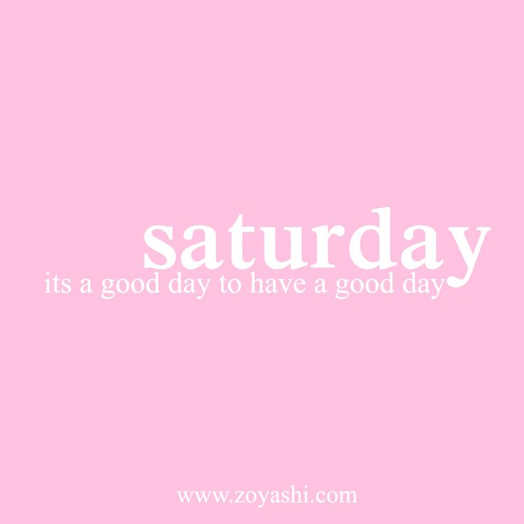 Saturday! <3