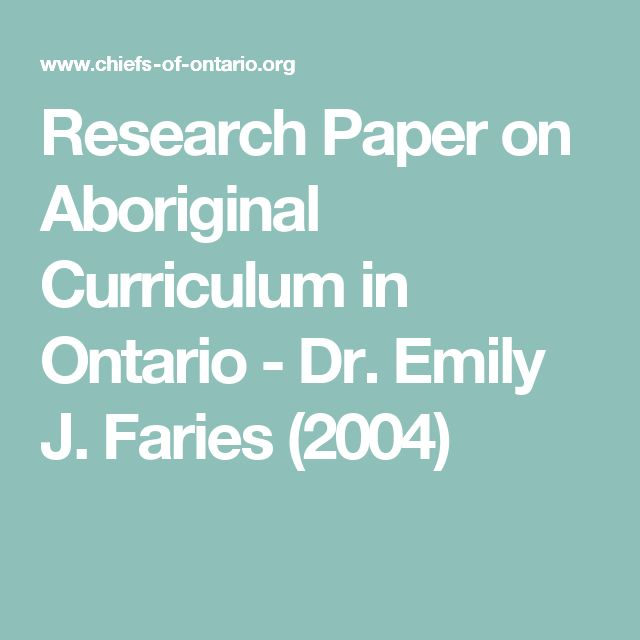 Research Paper on Aboriginal Curriculum in Ontario - Dr. Emily J. Faries (2004)