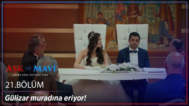 Aşk ve Mavi 21 Bölüm Gülizar muradına eriyor!