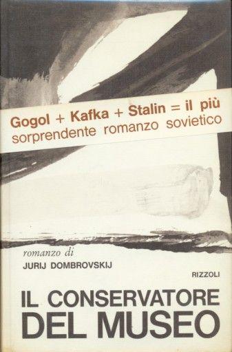 Dombrovskij JurijIl conservatore del museo  1965 introduzione Pietro Zveteremich, grafica DAGRADA 12mo 293pp  collana LA SCALA