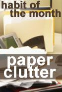 Paper Clutter! She must have read my mail! I've done great with most areas of my house but this area needs help!