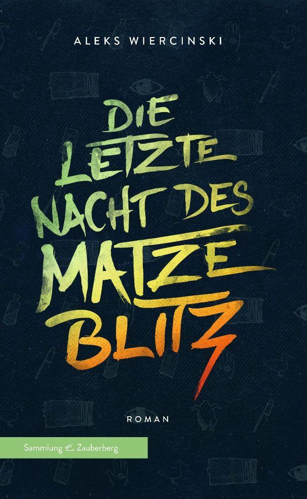 """Das Buch """"Die letzte Nacht des Matze Blitz"""" handelt von den Tücken der Integration und die Probleme des Erwachsenwerdens. © Aleks Wiercinski"""