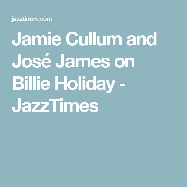 Jamie Cullum and José James on Billie Holiday - JazzTimes