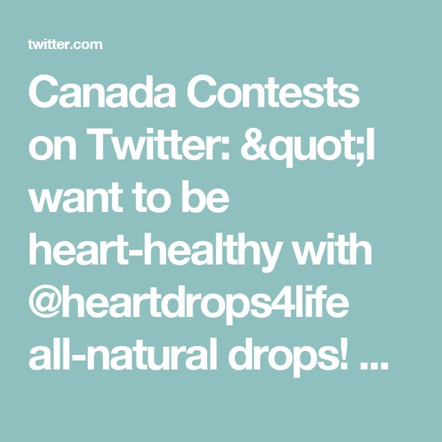 "Canada Contests on Twitter: ""I want to be heart-healthy with @heartdrops4life all-natural drops! Get yours FREE with @socialnature to #trynatural https://t.co/na8s5AsAjG"""