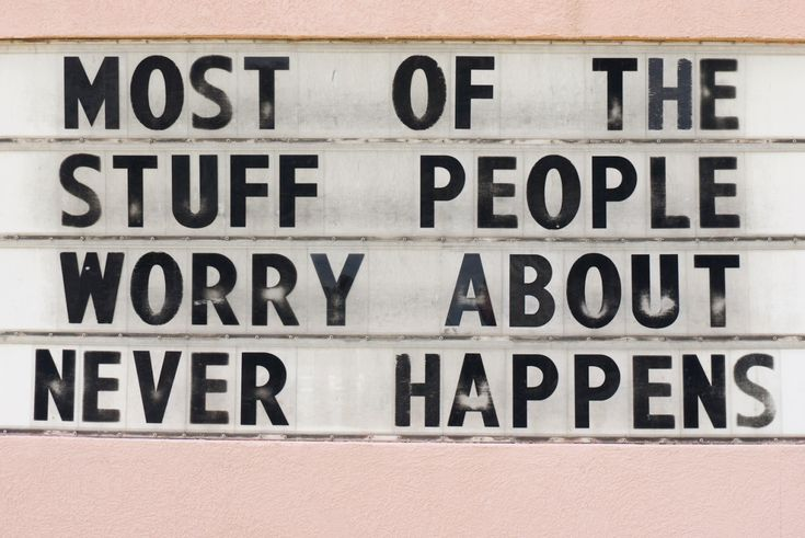cactehi:  flirtly:  terrysdiary:  MOST OF THE STUFF PEOPLE WORRY ABOUT NEVER HAPPENS  just a reminder  very important^^