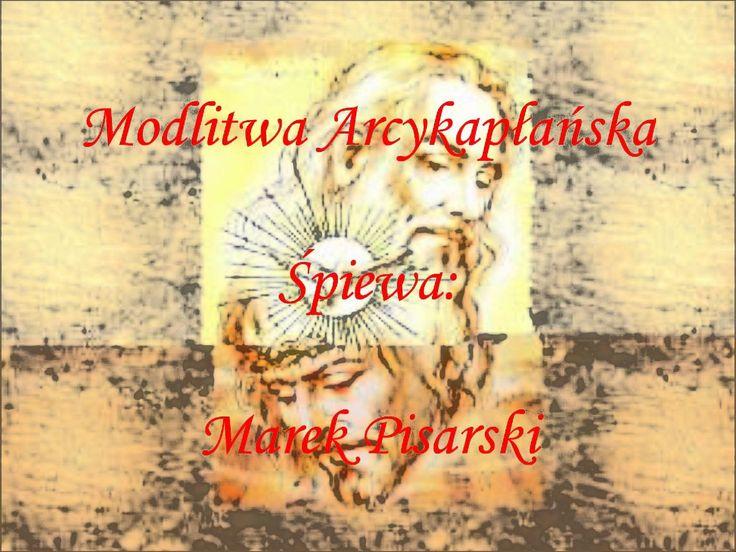 Modlitwa Arcykapłańska.wmv