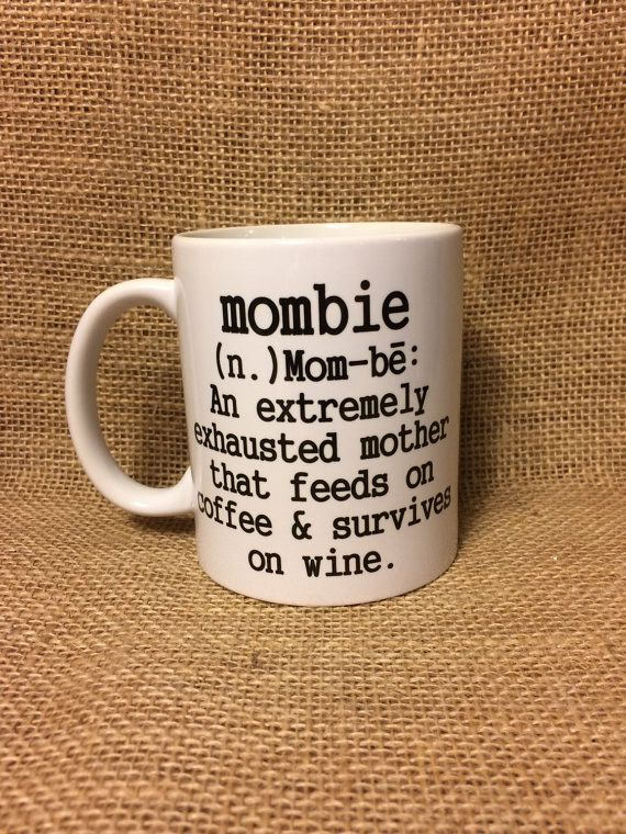 Make that REALLY exhausted: | 21 Hilarious Coffee Mugs Every Mom Needs In Her Life For when I have kids