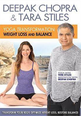Deepak Chopra & Tara Stiles: Yoga Transformation - Weight Loss and Balance