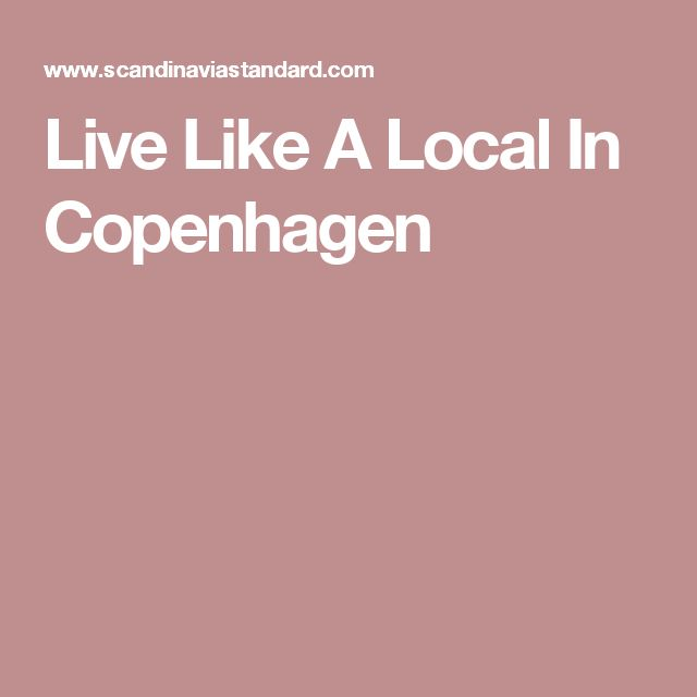 Live Like A Local In Copenhagen