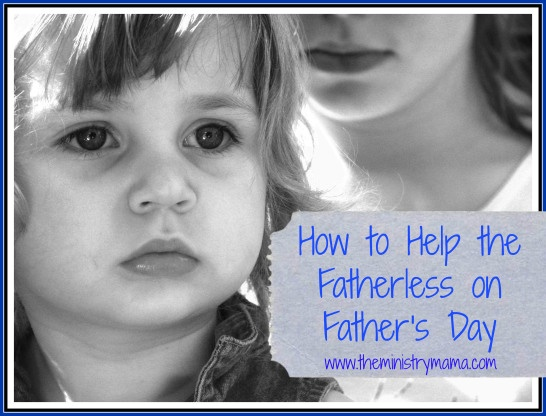 How to Help the Fatherless on Father's Day. This article gives you practical advice on how to meet their needs on Father's Day.